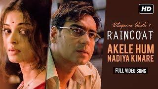 Akele Hum Nadiya Kinare | Raincoat | Ajay Devgn, Aishwarya Rai |Shubha Mudgal | Rituparno Ghosh |SVF