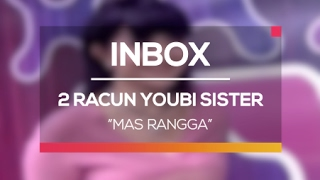 2 Racun Youbi Sister - Mas Rangga (Live on Inbox)