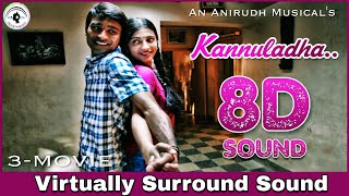 Kannuladha | 8D Audio Song | 3 Movie | Bass Boosted | Telugu 8D Songs