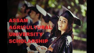Assam Agricultural Universit,AAU Scholarship  for UG and PG students