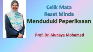 Prof. Dr. Muhaya - Menduduki Peperiksaan