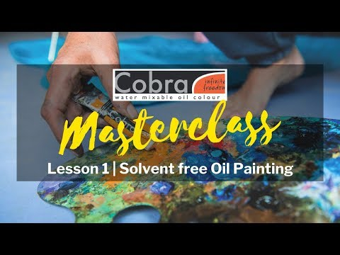 Painting Masterclass | Cobra Water Mixable Oils | Lesson 1 - Solvent free Oil Painting