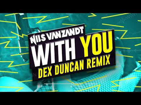 Nils Van Zandt - With You (Dex Duncan Remix)