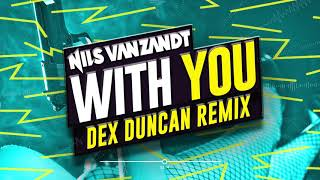 Nils Van Zandt - With You (Dex Duncan Remix)