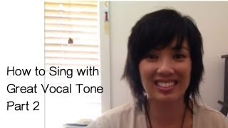 How to sing with Great Vocal Tone -Singing Techniques Part 2
