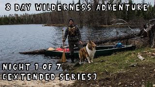 8 Day Wilderness Adventure with My Dog (Night 1 of 7) [Extended Series]