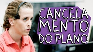 Vídeo - Cancelamento do Plano