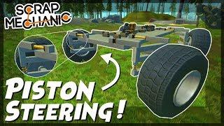 Piston Steering for BIG Wheels! - Scrap Mechanic Creations! - Episode 85