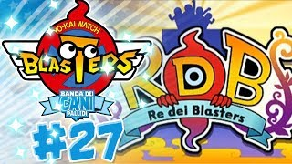 IL RE DEI BLASTERS?! | YO-KAI WATCH BLASTERS ITA | Ep 27