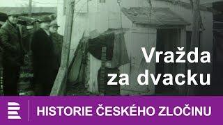 Historie českého zločinu: Vražda za dvacku