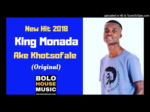 King Monada Ake Khotsofale New Hit 2018