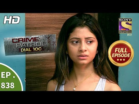 Crime Patrol Dial 100 – Ep 838 – Full Episode – 8th August, 2018