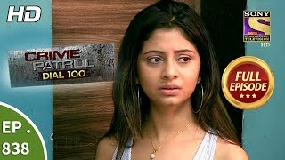 Crime Patrol Dial 100 - Ep 838 - Full Episode - 8th August, 2018