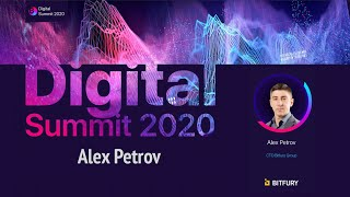 Digital Summit 2020 Day 3.2 Broadcast of the speech by Alex Petrov (CTO Bitfury Group)