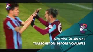 Trabzonspon - Deportivo Alaves (Hazırlık Maçı | 2 Ağustos Çarşamba) A2'de