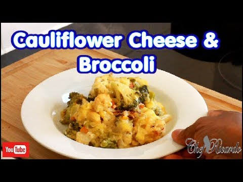 Cauliflower Cheese And Broccoli Recipe For Your Sunday Dinner | Recipes By Chef Ricardo