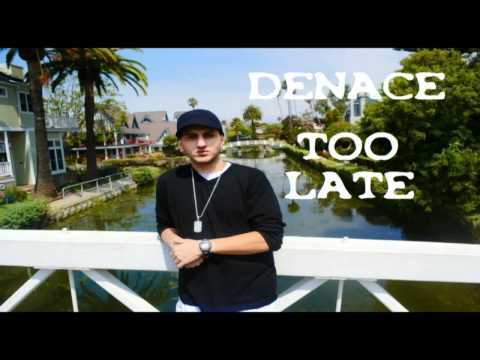 Denace  Too Late HD