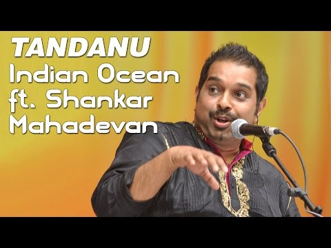 Tandanu - Indian Ocean ft. Shankar Mahadevan