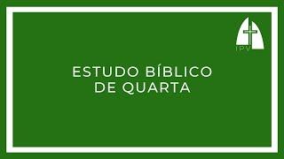 Estudo bíblico de quarta - O problema do pecado #10