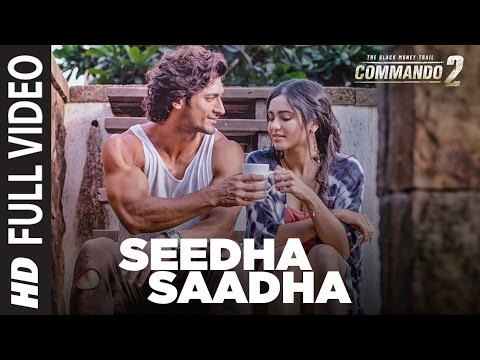 Seedha Saadha Song Lyrics From Commando 2