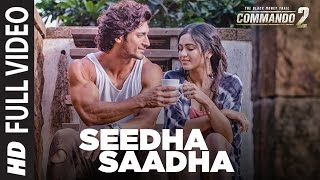 Seedha Saadha (Full Song) | Commando 2