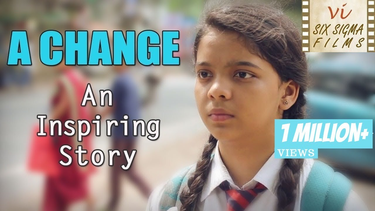 A Change | Inspirational Short Film | 700 K+ Views | Six Sigma Films