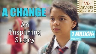 A Change | Inspirational Short Film | Six Sigma Films