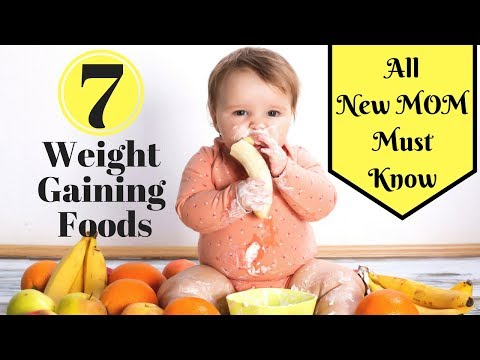 Top 7 Weight Gaining Foods For Babies And Toddlers.