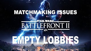 EA PLEASE FIX! Matchmaking Issue in Star Wars Battlefront 2