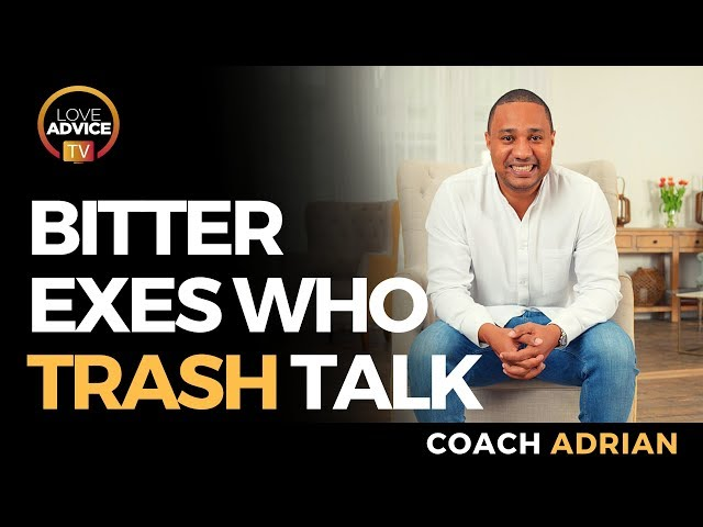 Bitter Exes | Why An Ex Talk Talk Trash After A Breakup