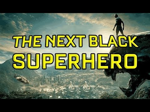 Who will be the next Black Superhero?
