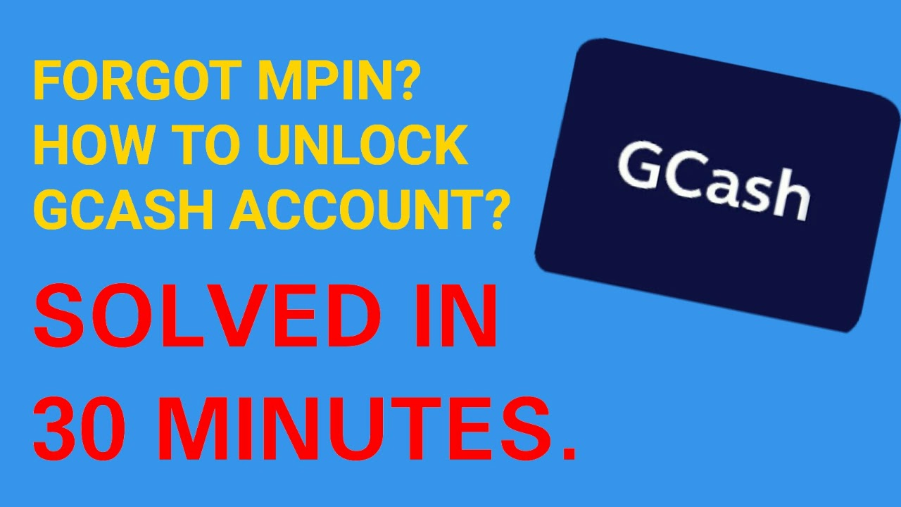 How to UNLOCK GCASH ACCOUNT in just 30 MINUTES [!!!] 2019 (FORGOT MPIN:  SOLVED) NO ACCOUNT RECOVERY!
