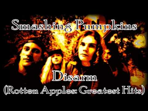 Smashing Pumpkins - Disarm - Smashing Pumpkins (Rotten Apples: Greatest Hits)