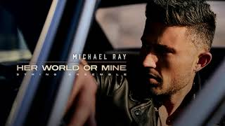 Michael Ray | Her World Or Mine (String Ensemble) YouTube Videos