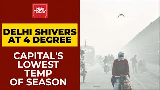 Delhi Shivers At 4 Degrees Celsius, Records Lowest Temperature Of Season