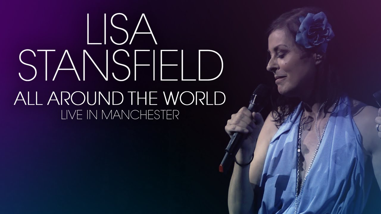 Lisa Stansfield - All Around the World (Real Life Documentary)