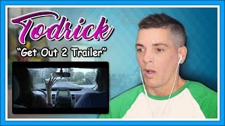 Todrick Hall Reaction   Get Out 2 Official Trailer