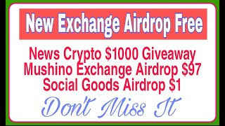 $1000 Giveaway | Mushino Exchange Airdrop $97 | Social Goods Airdrop $1 Instant | Crypto Star India