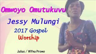 Omwoyo Omutukuvu Jessy Mulungi New Ugandan Gospel music 2017 DjWYna