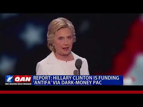 Hillary Clinton is Funding Antifa Via Dark-Money PAC