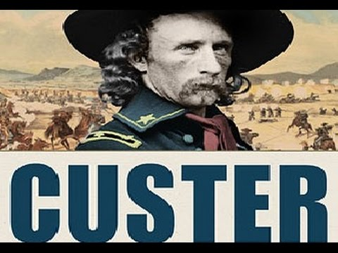 The Real Wild West - Episode 1: General George Custer (HISTO