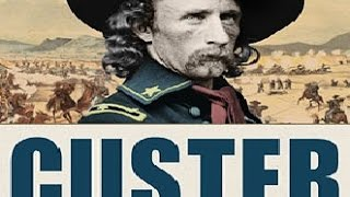the Real Wild West - Episode 1: General George Custer (HISTORY DOCUMENTARY)