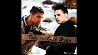 Tudir FT Cheb Zino - Tla3ti Khayna /  طلعتي خاينة  (cover la fouine D