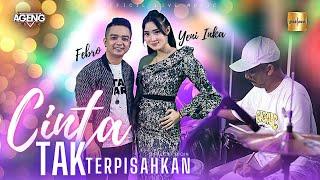 Yeni Inka ft Febro Bersama Ageng Music - Cinta Tak Terpisahkan (Official Live Music)