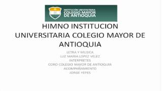 Himno Colegio Mayor de Antioquia.wmv