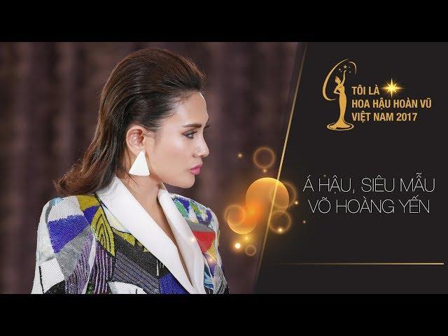 """Á hậu, Siêu mẫu Võ Hoàng Yến và những phát ngôn ấn tượng tại Tập 2 """"Tôi là Hoa hậu Hoàn vũ Việt Nam"""""""