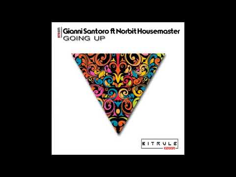 Gianni Santoro Feat. Norbit Housemaster  Going Up Vibe Mix
