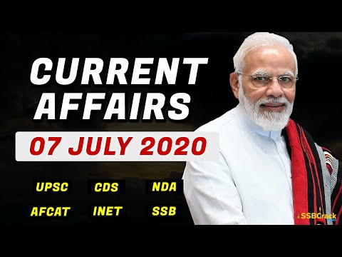07 July Current Affairs 2020  Daily Current Affairs For Nda Cds Afcat Inet Ssb Interview