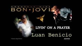 Luan   LIVIN' ON A PRAYER Bon jovin