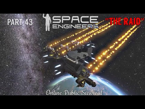 "Space Engineers: Online Public Survival Part 43 ""Raiders"""